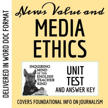 Journalism Ethics / Deciding What is News - Unit Test & Key