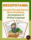 Mesopotamia-Journals Through History: Development of Written Language Movie ?s