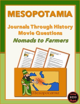 Mesopotamia-Journals Through History: Nomads to Farmers Movie Questions