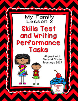 Journeys Second Grade- My Family Weekly Skills Test and Writing Tasks