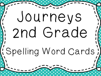 Journeys Spelling Word Cards, Second Grade, List 1