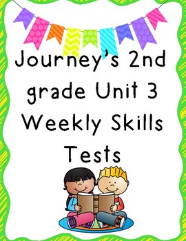 Journey's 2nd Grade Unit 3 Weekly Skills Tests