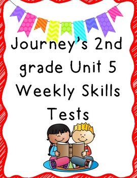 Journey's 2nd Grade Unit 5 Weekly Skills Tests