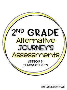 Journey's Alternate Assessment Grade 2: Lesson 5 Teacher's Pets