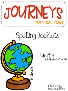 Journey's Common Core Grade 1 - Spelling Booklets Unit 5