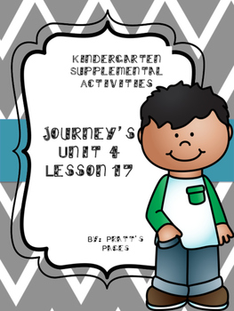 Journey's Kindergarten Unit 4 Lesson 17 Supplemental Activities
