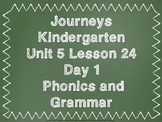 Journeys Kindergarten Unit 5 Lesson 24 Days 1-5 PowerPoints Bundle