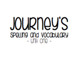Journey's Unit 1 Spelling and Vocabulary Lists (Third Grade)