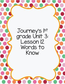 Journeys first grade Unit 3: Lessons 11-15 words to know