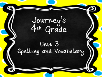 Journey's Unit 4 Vocabulary and spelling