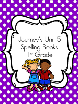 Journey's Unit 5 Spelling Book
