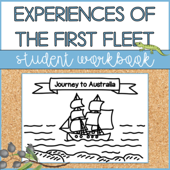 Journey to Australia -  First Fleet Student Workbook