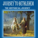 Journey to Bethlehem:  The Historical Journey