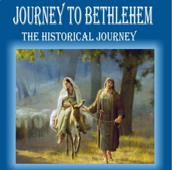 Journey to Bethlehem:  The Historical Journey