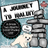 Journey to Iqaluit - An Alberta Grade 2 Social Studies Inq