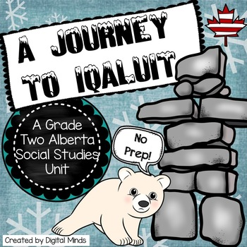 Journey to Iqaluit - An Alberta Grade 2 Social Studies Inq