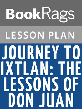 Journey to Ixtlan: The Lessons of Don Juan Lesson Plans