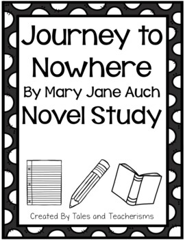 Journey to Nowhere by Mary Jane Auch Novel Study