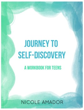 Journey to Self-Discovery: A Workbook for Teens