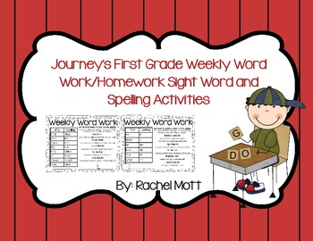Journeys 1st Gr. Word Work Homework Activities for High Frequency and Spelling