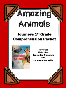 "Journeys 1st Grade ""Amazing Animals"" Comprehension Packet"