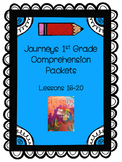 Journeys 1st Grade Comprehension Packets Lessons 16-20