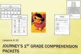Journey's 1st Grade Comprehension Packets Lessons 6-10
