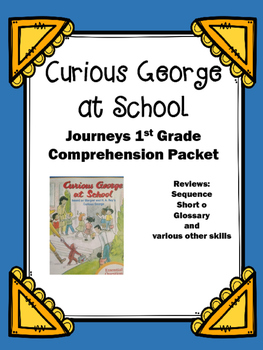 "Journeys 1st Grade ""Curious George at School"" Comprehensio"