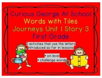 Journeys 1st Grade Reading Unit 1 Lesson 3 Curious George At School Letter Tiles