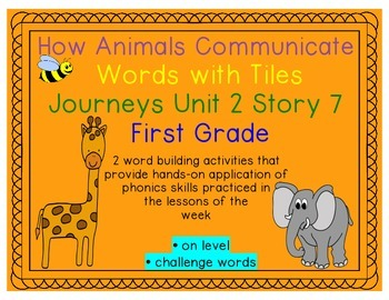 Journeys 1st Grade Reading Unit 2 Lesson 7 How Animals Communicate Letter Tiles