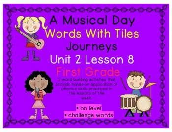 Journeys 1st Grade Reading Unit 2 Lesson 8 A Musical Day Letter Tiles