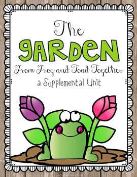 Journeys 1st Grade The Garden from Frog and Toad Together