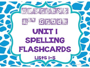 Journeys 1st Grade UNIT 1 Spelling Lists FLASHCARDS!!