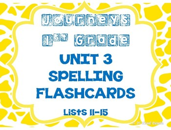 Journeys 1st Grade UNIT 3 Spelling Lists FLASHCARDS!!