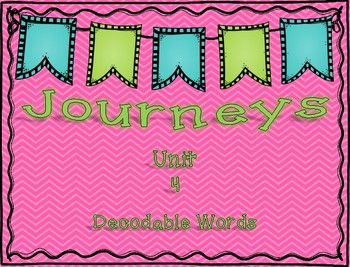 Journeys 1st Grade Unit 4 Decodable Words