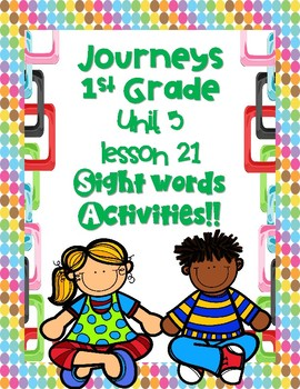 Journeys 1st Grade Unit 4 Lesson 21 Sight Words Activities