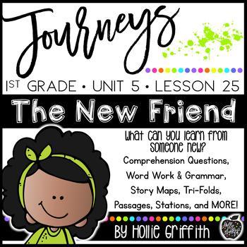 Journeys 1st Grade {Unit 5, Lesson 25, The New Friend}