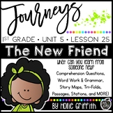 Journeys 1st Grade {Unit 5, Lesson 25, The New Friend}