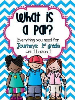 Journeys {1st Grade}: What is a Pal?
