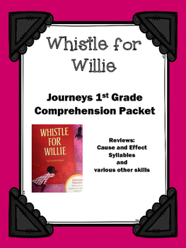 Journeys 1st Grade Whistle for Willie Comprehension Packet