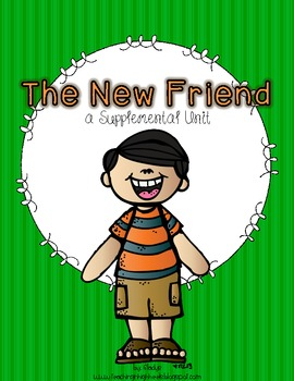 Journeys 1st Grade~The New Friend {Unit 5, Lesson 25}