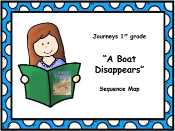"""Journeys 1st grade """"A Boat Disappears"""" Sequence Map"""