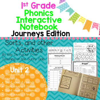 Journeys Unit 2 1st Grade Phonics Skill, Interactive Notebook, and Sorts