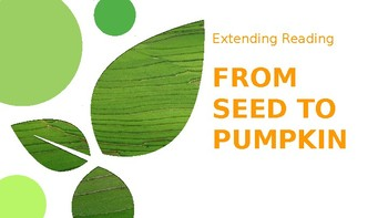 Journeys 2012/2017 -  Extend Reading - Unit 2 - From Seed to Pumpkin