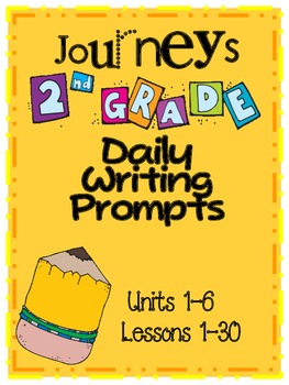 Journeys (2012) 2nd Grade Daily Writing Prompts