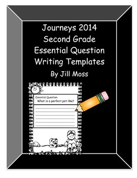 "Journeys 2014 2nd Grade ""Essential Question"" Writing Templates"