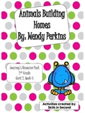 Journey's {2014} Animals Building Homes Literacy Centers