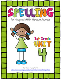 Journeys (2014, 2017 Editions), 1st Grade Spelling Materials, Unit 4