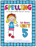 Journeys (2014, 2017 Editions), 1st Grade Spelling Materials, Unit 5