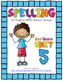 Journeys (2014, 2017 Editions), 2nd Grade Spelling Materials, Unit 5